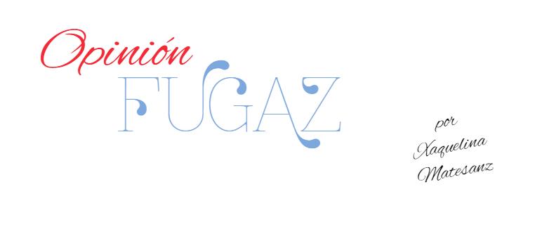 El blog de Opinión Fugaz